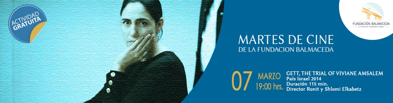 Martes de cine: GETT: THE TRIAL OF VIVIANE AMSALEM  |  07 de marzo | 19:00 hrs.