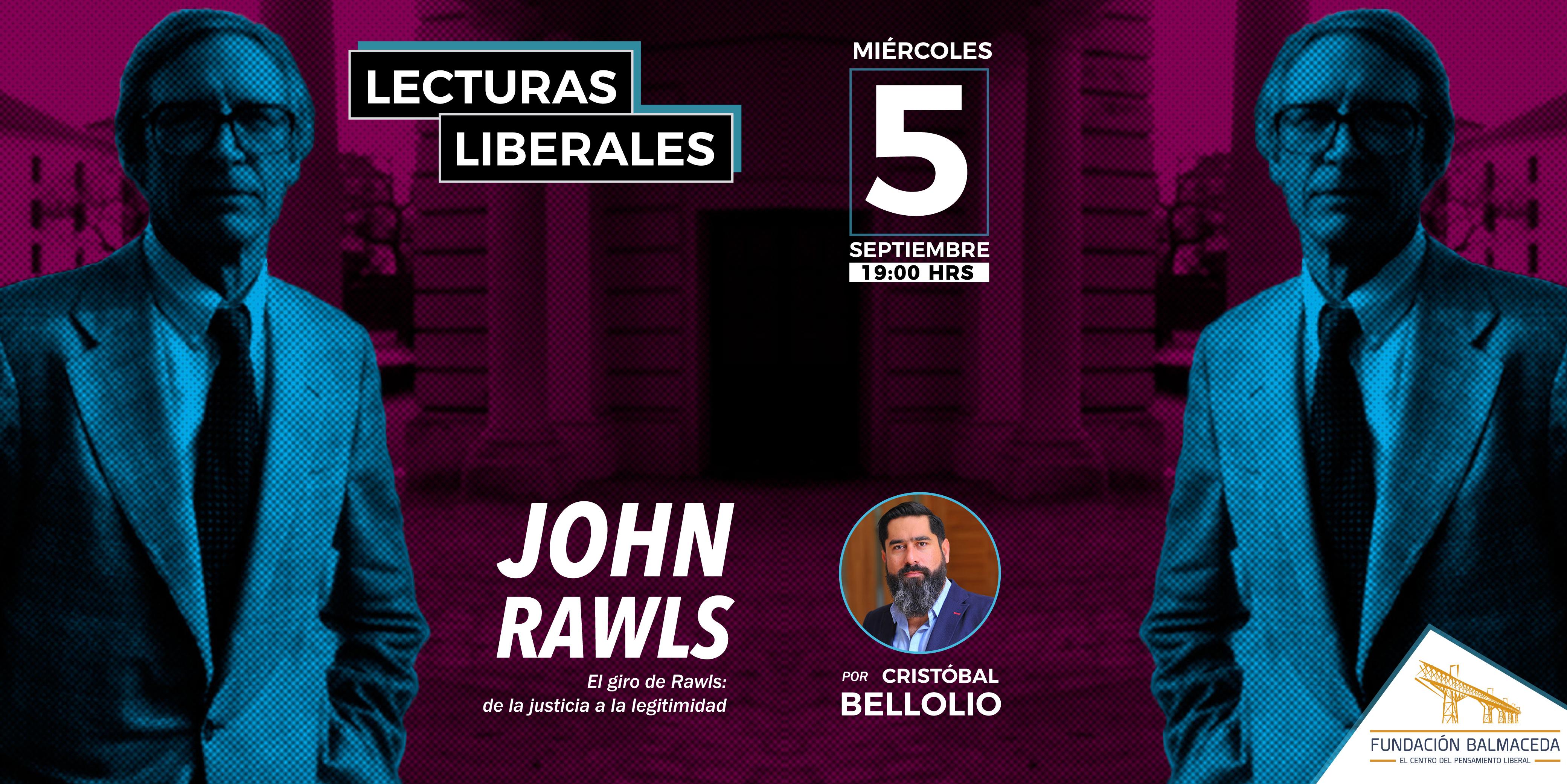 Lecturas Liberales Septiembre: El giro de Rawls, de la justicia a la legitimidad