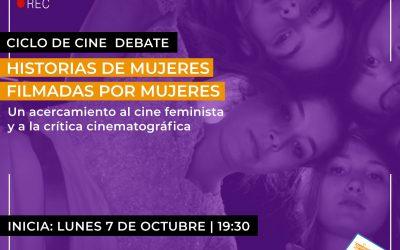 Ciclo de cine debate: Historias de mujeres filmadas por mujeres