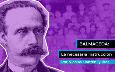 Balmaceda: la necesaria instrucción