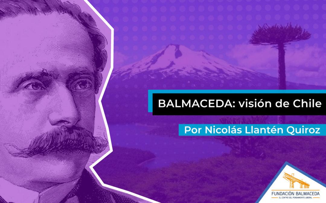 Balmaceda: Visión de Chile